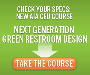 Next Generation Green Restroom Design. Take the Course >>>