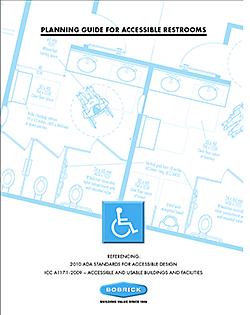 ADA Restroom Guide: Bobrick Washroom Equipment Inc.