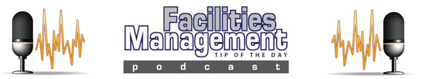 Facilities Management Tip Of The Day Podcast