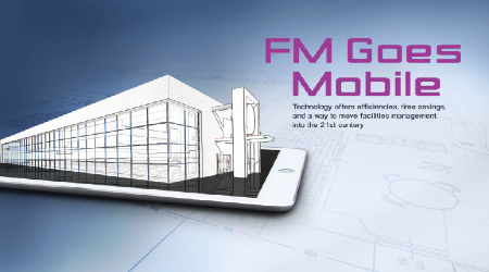 Facility Managers Use Mobile Technology To Access Information Anywhere, Be More Efficient