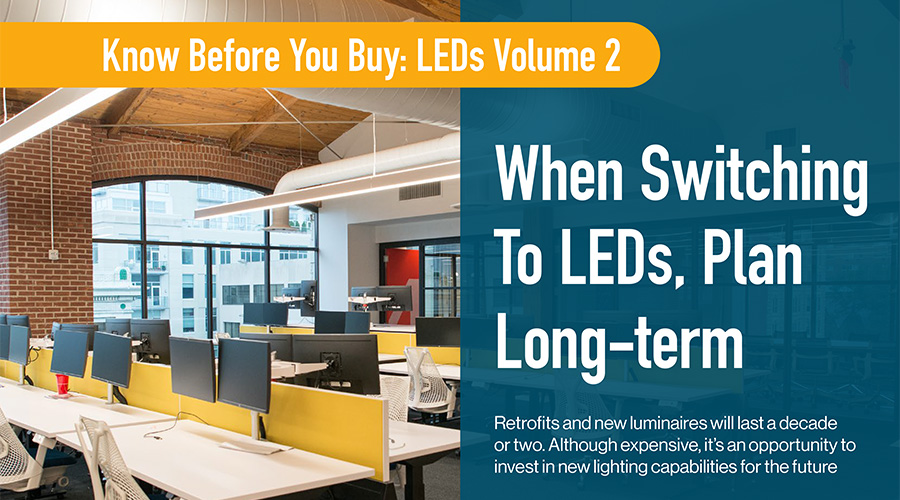When Switching To LEDs, Plan Long-term
