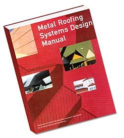 Metal Roofing Manual: Metal Building Manufacturers Association (MBMA)